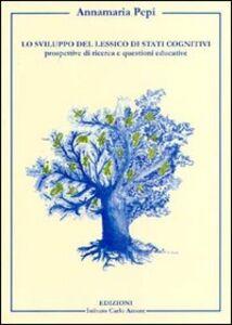 Lo sviluppo del lessico di stati cognitivi. Prospettive di ricerca e questioni educative