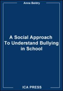 Bullying in school. A psycho social approach