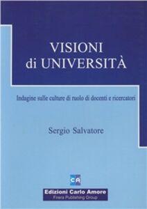 Visioni di università. Indagine sulle culture di ruolo di docenti e ricercatori