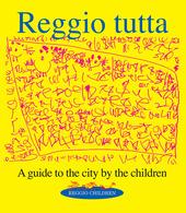 Reggio tutta. A guide to the city by the children