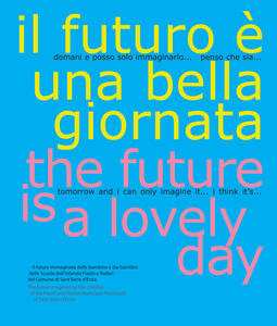 Il futuro è una bella giornata-The future is a lovely day