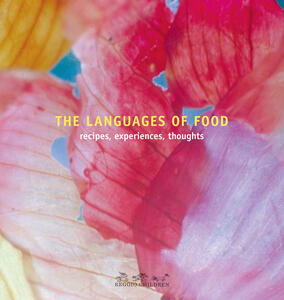 The languages of food. Recipes, experiences, thoughts