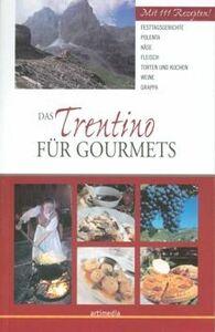 Das Trentino für Gourmets