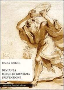 Devianza, forme di giustizia, prevenzione - Bruno Bertelli - copertina