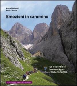 Emozioni in cammino. 50 escursioni in montagna con le famiglie