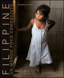 Filippine. Un mondo poco conosciuto. Ediz. italiana e inglese - Massimo Zarucco - copertina