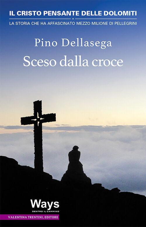 Sceso dalla croce. Il Cristo pensante delle Dolomiti, la storia che ha affascinato mezzo milione di pellegrini