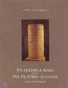 Da Altino A Maia sulla Claudia Augusta