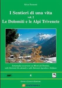 I sentieri di una vita. Vol. 2: Le Dolomiti e le Alpi Trivenete.