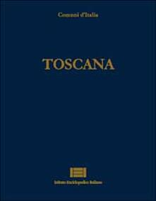 Rallydeicolliscaligeri.it Comuni d'Italia. Vol. 26: Toscana. Image