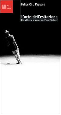 L' arte dell'esitazione. Quattro esercizi brevi su Paul Valéry