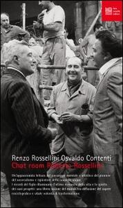 Chat room. Roberto Rossellini - Renzo Rossellini,Osvaldo Contenti - copertina