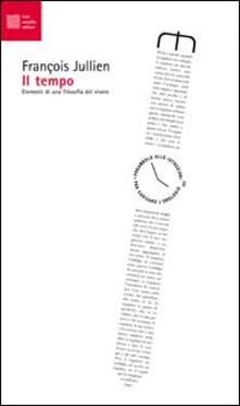 Capturtokyoedition.it Il tempo. Elementi di una filosofia del vivere Image