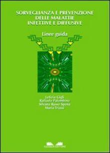 Sorveglianza e prevenzione delle malattie infettive e diffusive. Linee guida.pdf