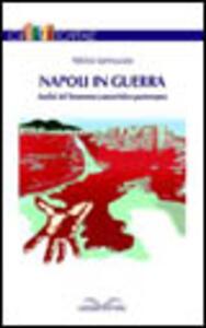 Napoli in guerra. Analisi del fenomeno camorristico partenopeo