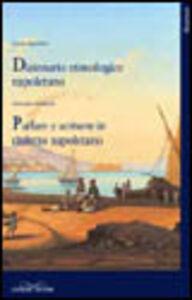 Parlare e scrivere in dialetto napoletano. Dizionario etimologico napoletano