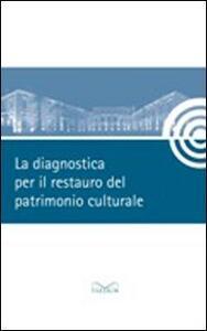 La diagnostica per il restauro del patrimonio culturale