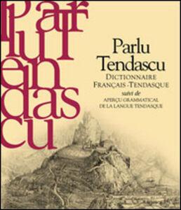Parlu tendascu. Dictionnaire français-Tendasque suivi de aperçu grammatical de la langue tendasque
