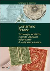 Costantino Perazzi. Tecnologia, localismo e partito valsesiano nel processo di unificazione italiana
