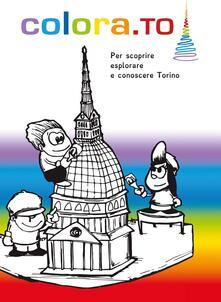 Promoartpalermo.it Colora.To. Per scoprire, esplorare e conoscere Torino Image