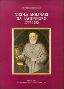Nicola Molinari da Lagonegro (1707-1792). Predicatore e missionario cappuccino, vescovo di Scala-Ravello (1778-1783) e di Bovino (1783-1792)...