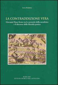 La contraddizione vera. Giovanni Duns Scoto tra le necessità della metafisica e il discorso della filosofia pratica
