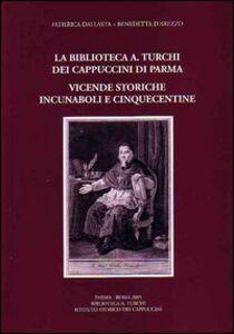 La biblioteca «A. Turchi» dei Cappuccini di Parma. Vicende storiche. Incunaboli e cinquecentine