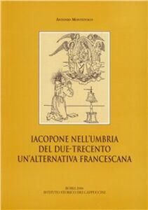Iacopone nell'Umbria del Due-Trecento. Un'alternativa francescana