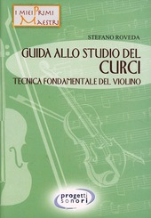 Guida allo studio del Curci. Tecnica fondamentale del violino