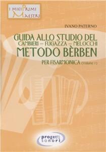 Guida allo studio del Cambieri-Fugazza-Melocchi-metodo Berben per fisarmonica. Vol. 1