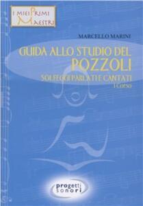 Guida allo studio del Pozzoli. Solfeggi parlati e cantati. 1° corso