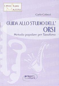 Guida allo studio dell'Orsi. Metodo popolare per saxofono. Con CD Audio