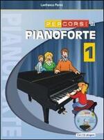 Percorsi di pianoforte. Con CD. Vol. 1