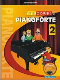 Percorsi di pianoforte. Con CD Audio. Vol. 2