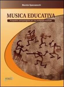 Musica educativa. Prospettive antropologiche per una pedagogia musicale