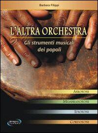 L' altra orchestra. Gli strumenti musicali dei popoli
