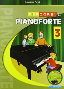 Capturtokyoedition.it Percorsi di pianoforte. Con CD. Vol. 3 Image