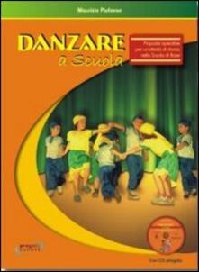 Warholgenova.it Danzare a scuola. Proposte operative per un'attività di danza nella scuola di base. Con CD Audio Image