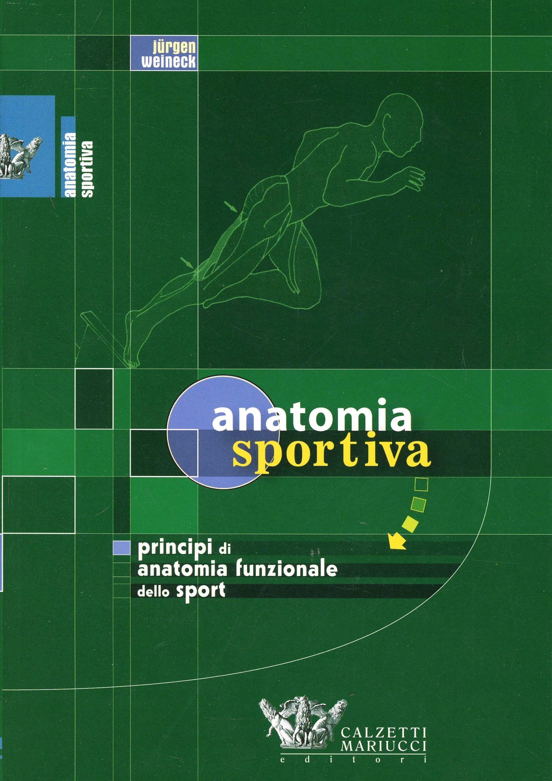 Anatomia sportiva. Principi di anatomia funzionale dello sport