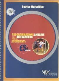 Programmazione annuale dell'allenamento per gli esordienti