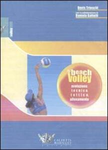 Libro Beach volley. Evoluzione, tecnica, tattica, allenamento Devis Trioschi Daniela Gattelli