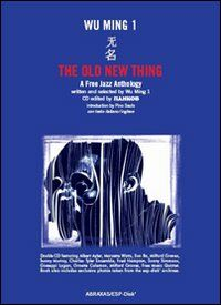 The Old New Thing. A Free Jazz Anthology. 2 CD Audio. Con libro