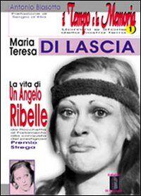 Maria Teresa Di Lascia, la vita di un angelo ribelle