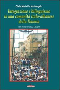 Integrazione e bilinguismo in una comunità italo-albanese della Daunia. Tra Serracapriola e Chieuti