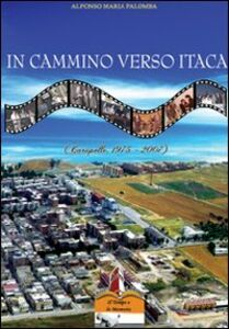 In cammino verso Itaca. Carapelle, dal 1975 al 2007
