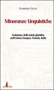 Minoranze linguistiche. Evoluzione della tutela giuridica nell'Unione Europea, Francia, Italia