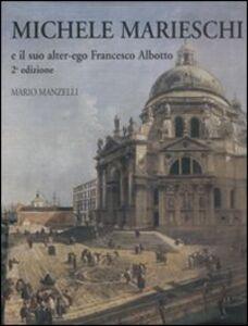 Michele Marieschi. E il suo alter-ego Francesco Albotto