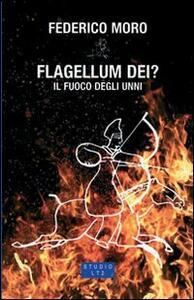 Flagellum Dei? Il fuoco degli Unni