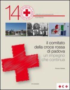 Il comitato della Croce Rossa di Padova. Un impegno che continua