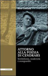 Attorno alla poesie di Cendrars. Simbolismo, modernità e avanguardie. Ediz. italiana e francese